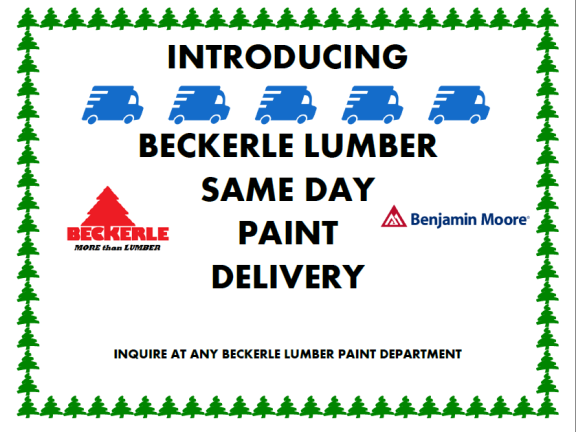 SAME DAY PAINT DELIVERY,BECKERLE LUMBER ONE WITH PAINT.
